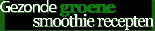 Gezonde groene smoothies recepten